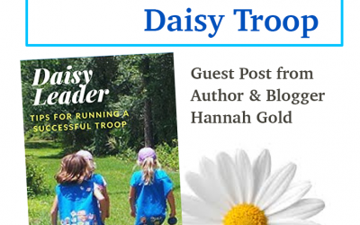 10 Ideas to Successfully Launch Your Daisy Troop a Guest Post By Hannah Gold