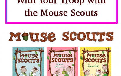 Learn Scouting Traditions and Activities With Your Girls with the Mouse Scouts A Guest Post By Sarah Dillard
