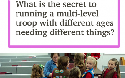 How to have fun and stay organized with a multi-level troop